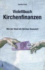 Carsten Frerk: Violettbuch Kirchenfinanzen